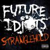 Future Idiots - Stranglehold