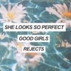 She Looks So Perfect / Good Girls / Rejects (mashup)
