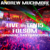 Andrew Muchmore - Live @ Ten15 Folsom (Spundae, SF)