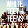 Lorde - White Teeth Teens (Casey Ramirez. Remix)