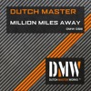 Dutch Master - Million Miles Away