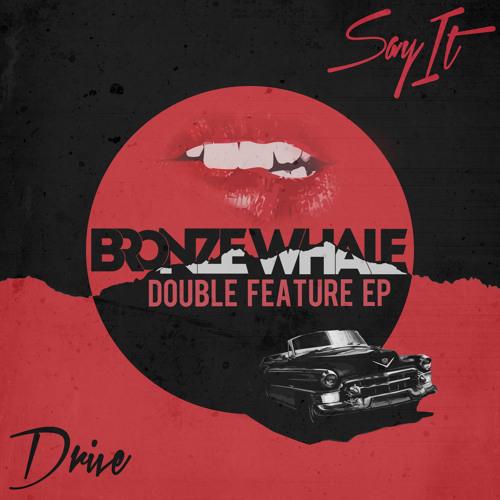 Bronze Whale - Say It (BAILE Remix)