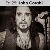 Ep. 29: John Corabi (Solo, The Scream, Mötley Crüe, Union)