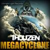 Thouzen - Megacyclone [REMIX CONTEST] Link in Description