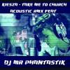 Kiesza Feat DJ Mr Phantastik - Take Me To Church Acoustic Rmx (Hozier Cover)
