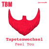 Tapetenwechsel - Feel You [OUT NOW!]