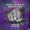 Badd Dimes & Ibranovski - Bone OUT NOW