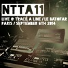 NTTA11 - Live @ Trace A Line / Le Batofar, Paris, September 6th 2014