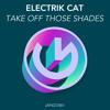 JANGO061 - Electrik Cat - Take Off Those Shades (Original Mix)