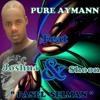 Pasel Sèlman. 'PURE AYMANN feat JOSHUA & SHOONO'