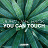 John Dahlback - You Can Touch (Original Mix)
