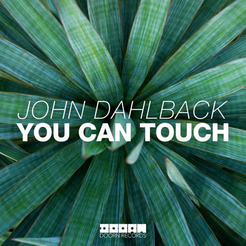 John Dahlback - You Can Touch (Original Mix)