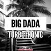 Turbotronic - Big DADA (Extended Mix)