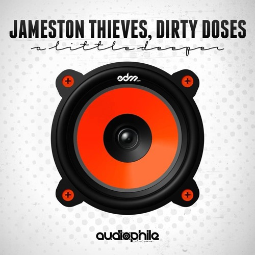 Jameston Thieves & Dirty Doses - A Little Deeper [EDM.com Premiere]