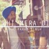 TUHI MERA DIL ft. Param Singh (Produced By Pree Mayall)
