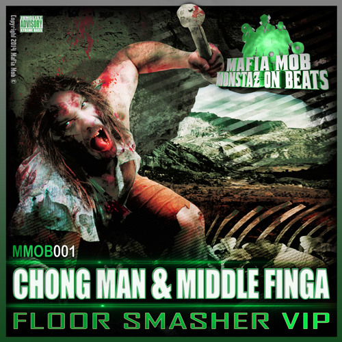 Chong Man & Middle Finga - Floor Smasher VIP [17 NOV 14]
