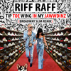 Riff Raff - Tip Toe Wing In My Jawwdinz (Broadway Slim Remix)