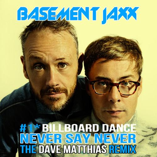 Basement Jaxx - Never Say Never (Dave Matthias Minimal Mix)