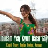 Mausam Yeh Kyun Badal Gaya - Sonali Cable 2014-Kshitij Tarey_(with lyrics)