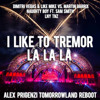 I LIKE TO TREMOR LA LA LA (Alex Prigenzi Tomorrowland Reboot)