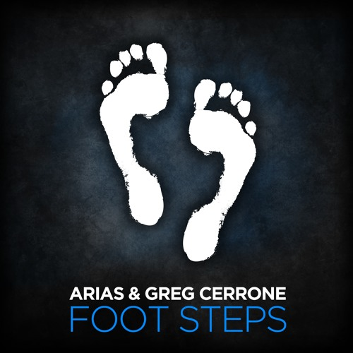 Arias & Greg Cerrone - Foot Steps (Preview) - Coming September 12th