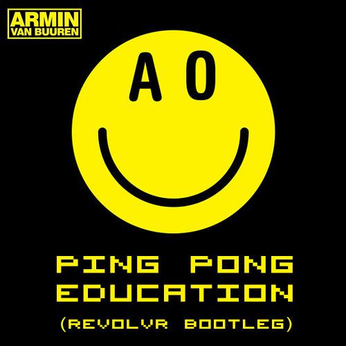 Midnight Music: Armin Van Buuren – Ping Pong Education (Revolvr