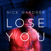 Nick Gardner - Lose You