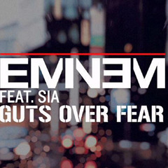 Guts over fear Eminem ft. Sia - COVER