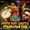 Abhi Toh Party Shuru Hui Hai ( Khoobsurat Movie )- BADSHAH