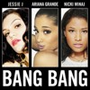 Jessie J Feat. Ariana Grande & Nicki Minaj - Bang Bang ( BiLLY Remix)