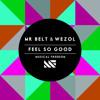 Mr Belt And Wezol Feel So Good Original Mix Mp3