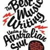 Rob Mailer: The Best Music Writing Under The Australian Sun