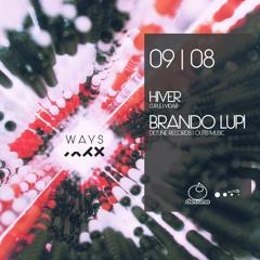 BRANDO LUPI dj set at WAYS - 1 hour and half | 09.08.14
