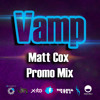 Return of the Matt - Vamp Promo Mix