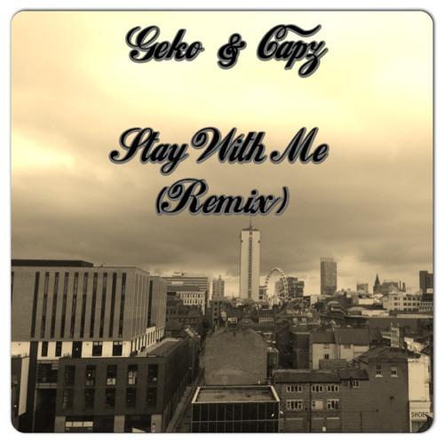 Geko & Capz - Stay With Me (@SamSmithWorld Remix) {@RealGeko @CAPZ}