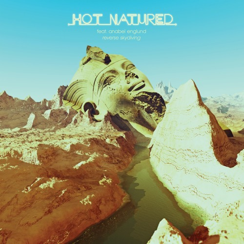 Hot Natured featuring Anabel Englund - Reverse Skydiving (Shadow Child Remix)