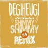 Shimmy Shimmy Ya - Degiheugi Remix