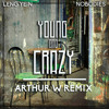 Young And Crazy(Y&C) ~ Leng Yein X Nobodies(Arthur W Remix)