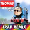 Thomas The Tank Engine Theme [TRAP REMIX]