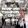 Jack Curtis- HEAR THE CHILDREN CRY (Rock With Me Riddim)