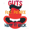 Want It Back (feat. Patrice & The School Voices NYC) by GUTS