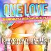 One Love Thursdayz Reggae Mix Pt.1