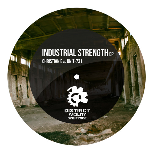 [DFGIFT002] Christian E vs. UNIT-731 - Industrial Strength EP - FREE DOWNLOAD