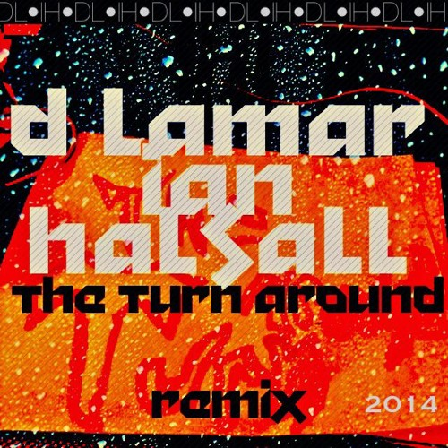 Turn Around(free dl) by @IanHalsall & D Lamar(@artcreeps)
