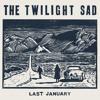 Last January - The Twilight Sad