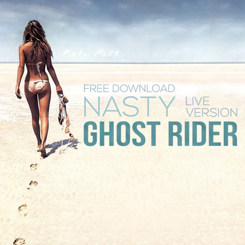 Ghost Rider - Nasty (Live Version) FREE DOWNLOAD