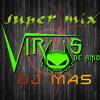 grupos virus de amor super mix 2014