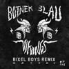 Botnek & 3LAU - Vikings (Bixel Boys Remix)