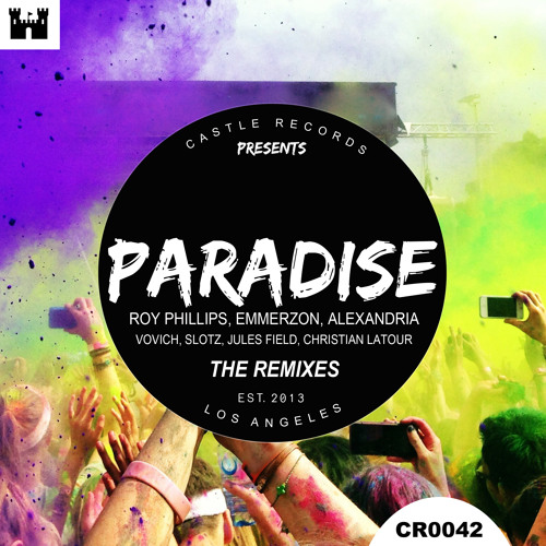 Roy Phillips, Emmerzon, Alexandria - Paradise (Christian LaTour Remix)OUT NOW ON BEATPORT AND iTUNES