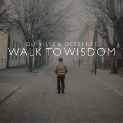 Walk To Wisdom feat. Deesense